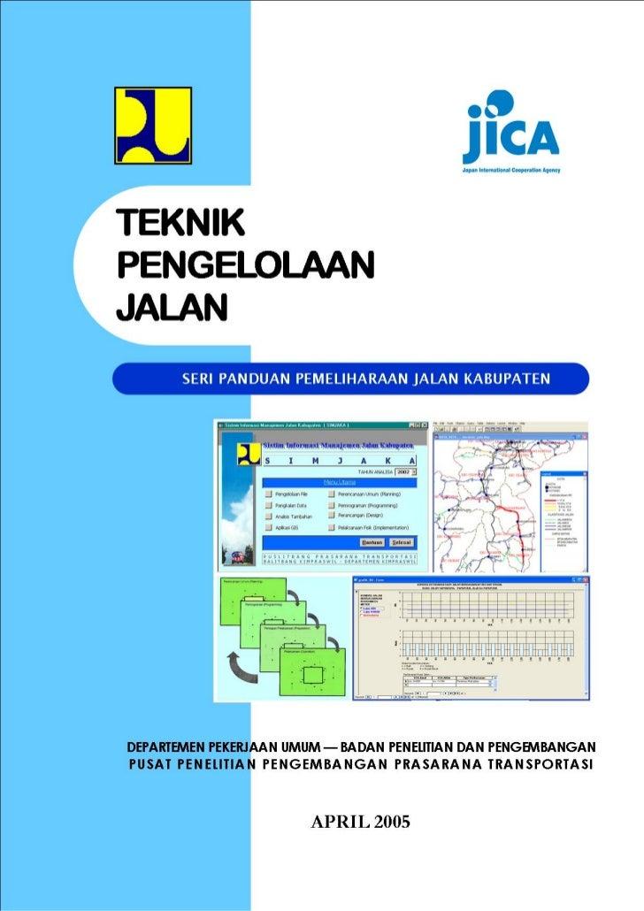 ISBN: 979–95959–5–9          TEKNIK       PENGELOLAAN          JALANSERI PANDUAN PEMELIHARAAN JALAN KABUPATEN