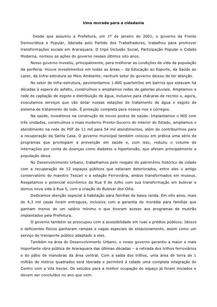 Uma morada para a cidadania      Desde que assumiu a Prefeitura, em 1º de janeiro de 2001, o governo da FrenteDemocrática ...