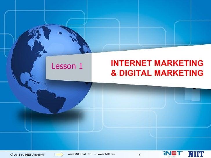 Lesson 1                        INTERNET MARKETING                                                         & DIGITAL MARKE...