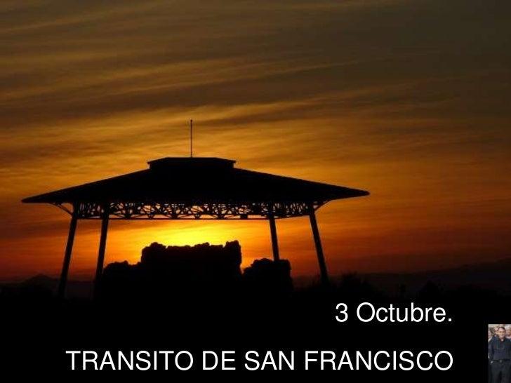 3 Octubre.TRANSITO DE SAN FRANCISCO