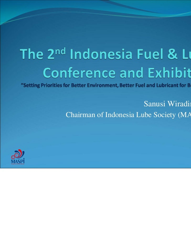 Sanusi WiradimajaChairman of Indonesia Lube Society (MASPI)