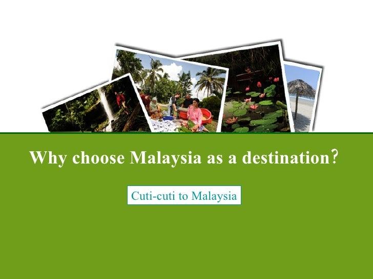 Why Choose to Visit Malaysia - Cuti-cuti Malaysia