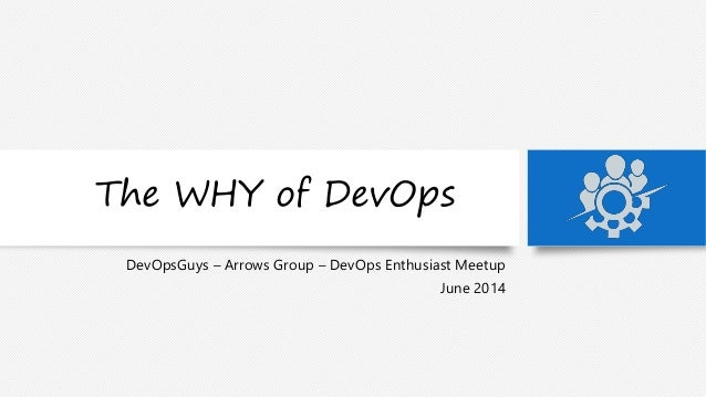 The WHY of DevOps (revised for DevOps Enthusiast Meetup London)