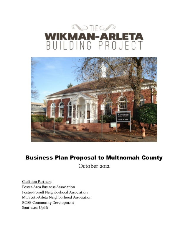 Business Plan Proposal to Multnomah County                  October 2012Coalition Partners:Foster-Area Business Associatio...