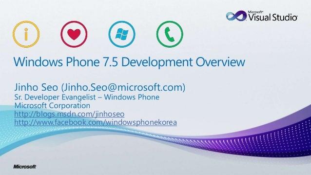 http://blogs.msdn.com/jinhoseo http://www.facebook.com/windowsphonekorea