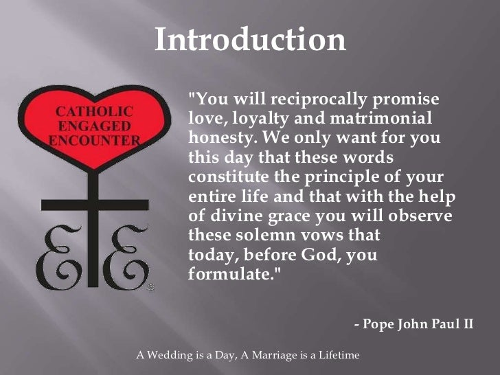 """Introduction          """"You will reciprocally promise          love, loyalty and matrimonial          honesty. We only want..."""
