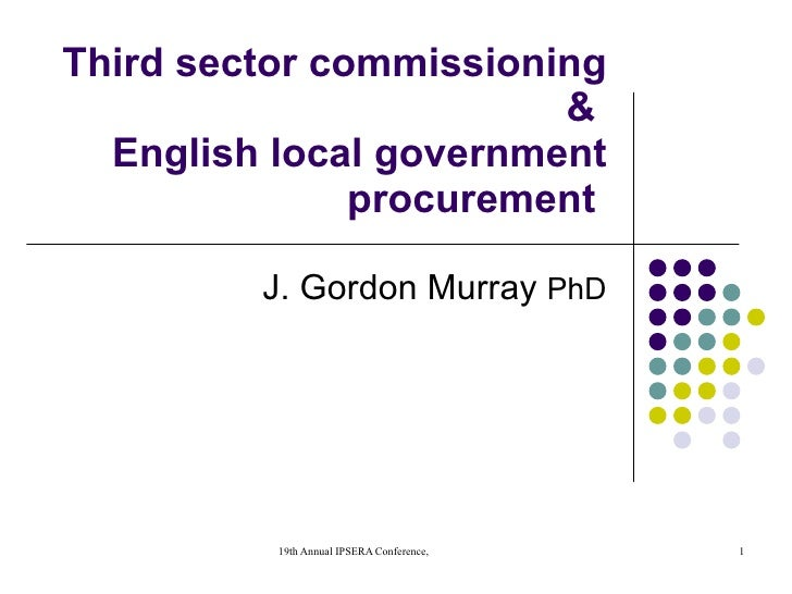 Third sector commissioning &  English local government procurement  J. Gordon Murray  PhD