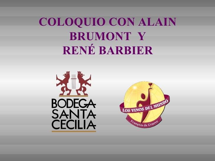 COLOQUIO CON ALAIN BRUMONT  Y RENÉ BARBIER