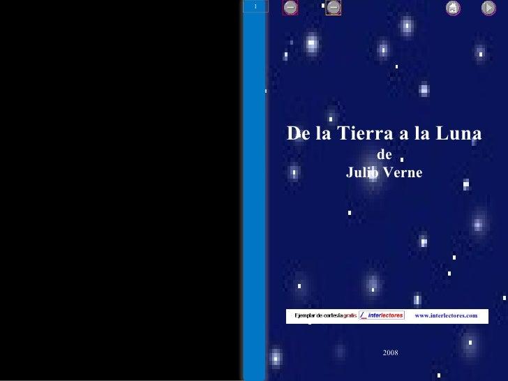 De la Tierra a la Luna de Julio Verne 2008 www.interlectores.com 1