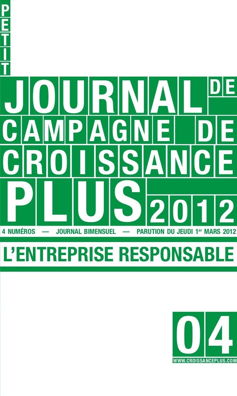 4 NUMÉROS   —   JOURNAL BIMENSUEL   —   PARUTION DU JEUDI 1er MARS 2012L'ENTREPRISE RESPONSABLE                           ...