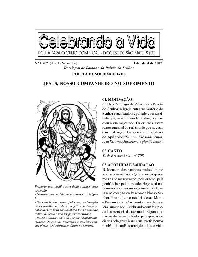 Nº 1.907 (Ano B/Vermelho)                               1 de abril de 2012                 Domingos de Ramos e da Paixão d...