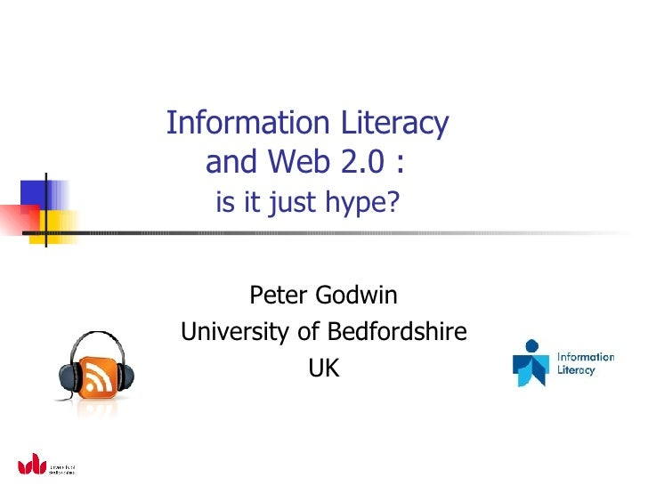 """""""Information Literacy and Web 2.0 :  is it just hype?"""""""