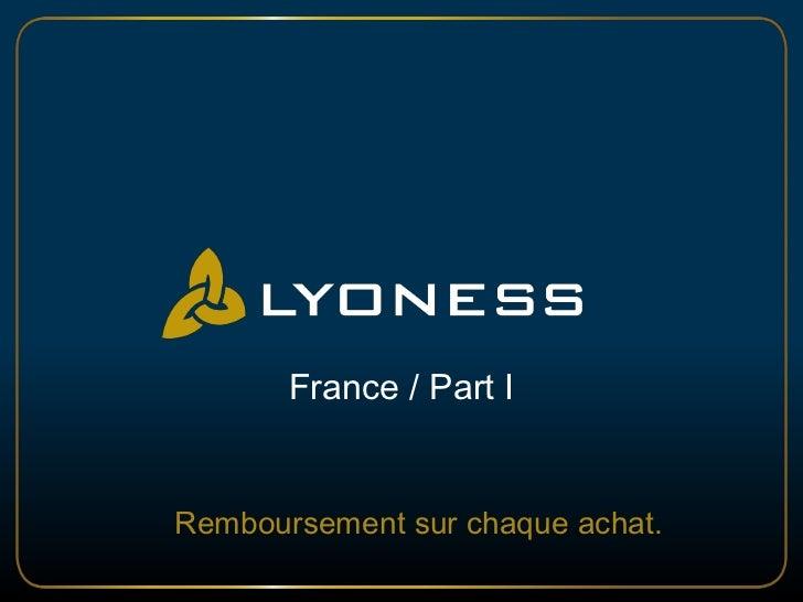 France / Part I<br />Remboursement sur chaque achat.<br />