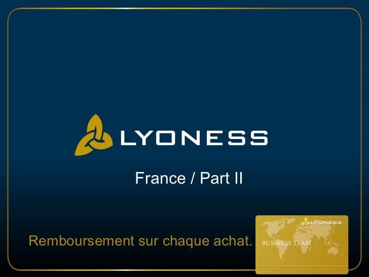 France / Part II<br />Remboursement sur chaque achat.<br />