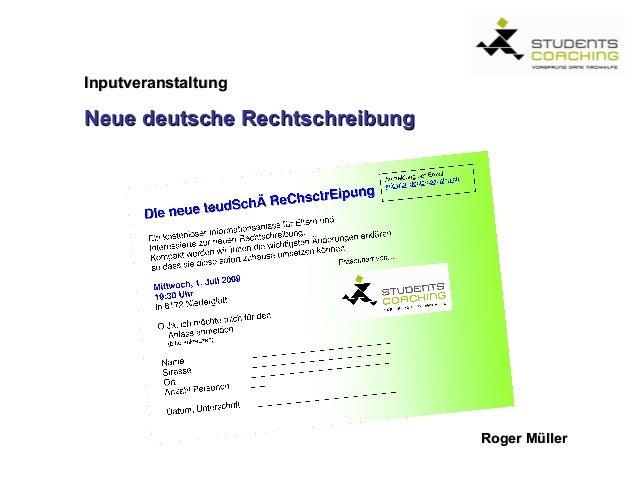InputveranstaltungNeue deutsche Rechtschreibung                                Roger Müller