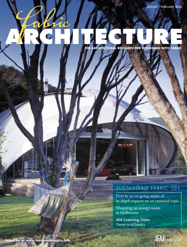 JANUARY/FEBRUARY 2008                                             THE ARCHITECTURAL RESOURCE FOR DESIGNING WITH FABRIC    ...