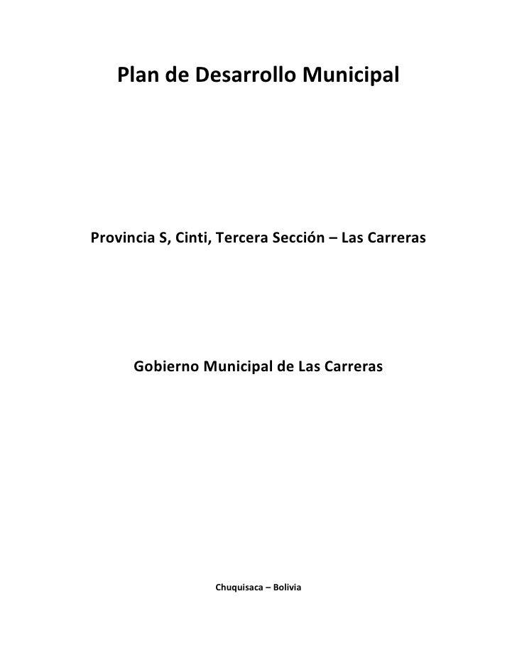 Plan de Desarrollo MunicipalProvincia S, Cinti, Tercera Sección – Las Carreras      Gobierno Municipal de Las Carreras    ...