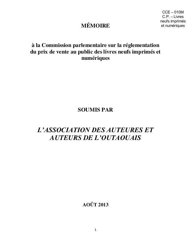1 MÉMOIRE à la Commission parlementaire sur la réglementation du prix de vente au public des livres neufs imprimés et numé...