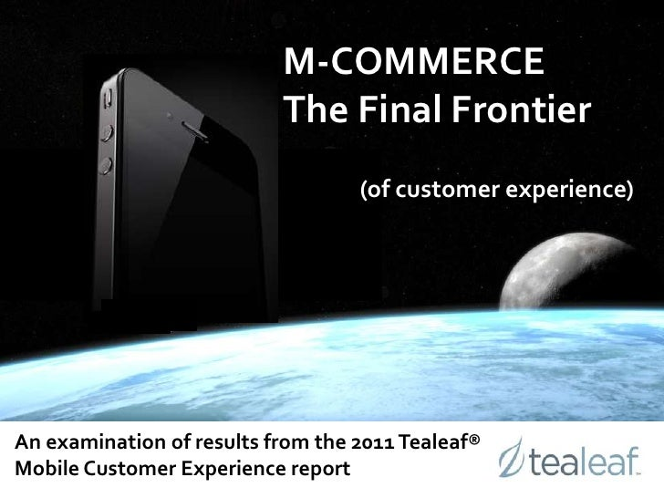 M-Commerce: The Final Frontier (of customer experience)