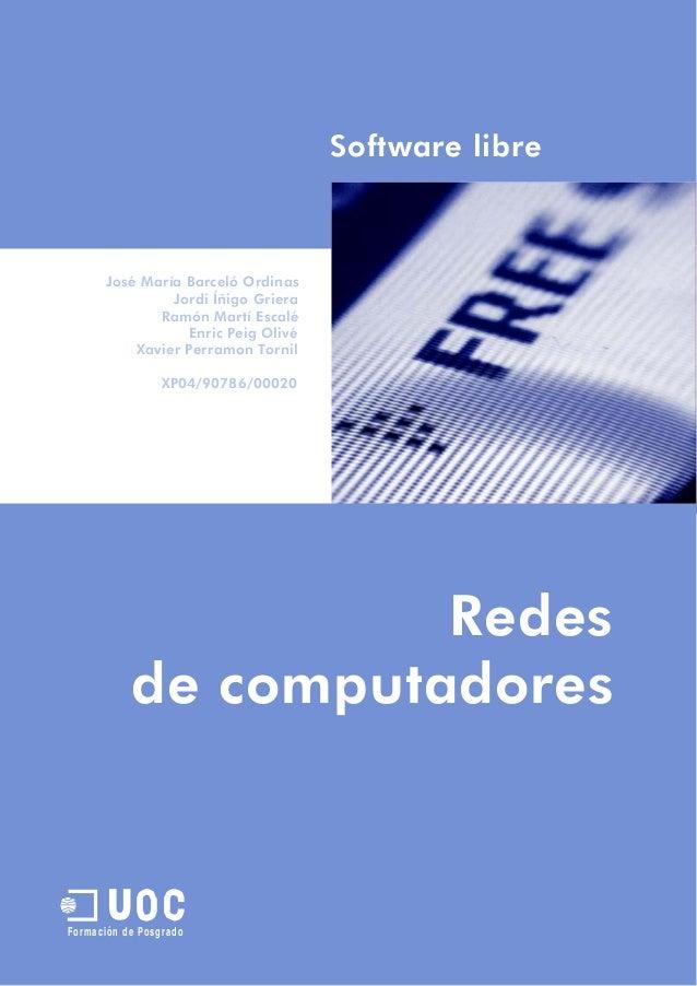 Software libre  José María Barceló Ordinas Jordi Íñigo Griera Ramón Martí Escalé Enric Peig Olivé Xavier Perramon Tornil X...