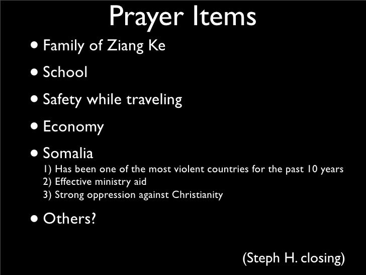 Prayer Items • Family of Ziang Ke • School • Safety while traveling • Economy • Somalia   1) Has been one of the most viol...