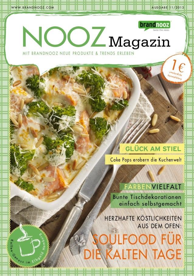 W W W . B R A N D N O O Z . C O M   AUSGABE 11/2013  NOOZ Magazin MIT BRANDNOOZ NEUE PRODUKTE & TRENDS ERLEBEN  1€  unve...
