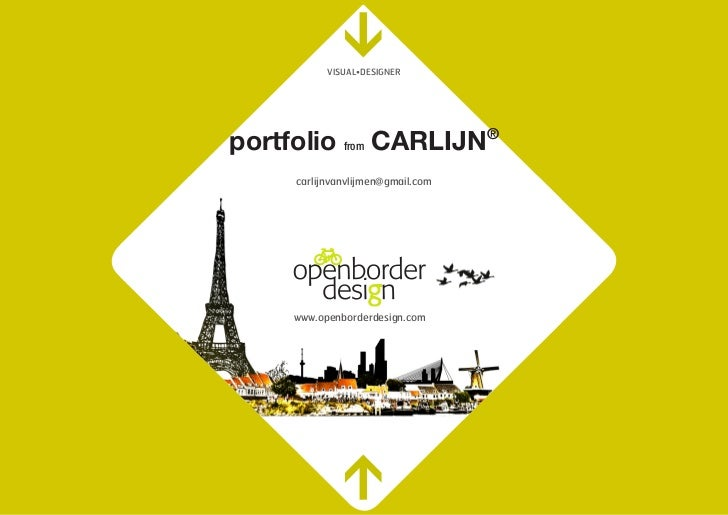 >           Visual•Designerportfolio from CARLIJN®     carlijnvanvlijmen@gmail.com     www.openborderdesign.com           ...