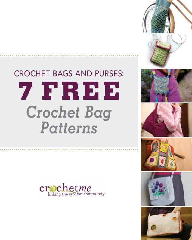 CROCHET BAGS AND PURSES:  7 FR E E Crochet Bag Patterns