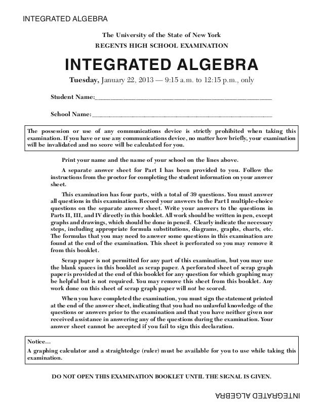 The University of the State of New YorkREGENTS HIGH SCHOOL EXAMINATIONINTEGRATED ALGEBRATuesday, January 22, 2013 — 9:15 a...