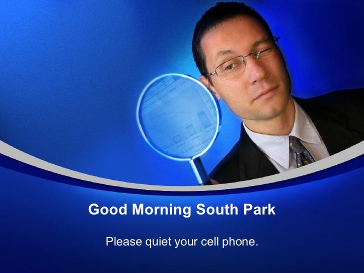 Good Morning South Park Please quiet your cell phone.