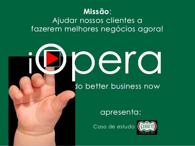 do better business nowdo better business now Missão: Ajudar nossos clientes a fazerem melhores negócios agora! Missão: Aju...