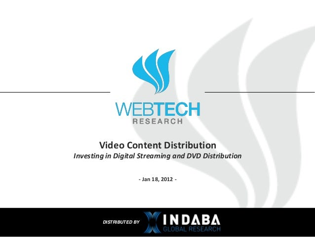 Video Content DistributionInvesting in Digital Streaming and DVD Distribution                     - Jan 18, 2012 -        ...