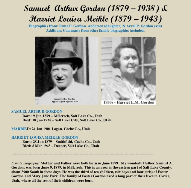 Samuel Arthur Gordon (1879 – 1938) & Harriet Louisa Meikle (1879 – 1943) Biographies from: Erma P. Gordon. Anderson (daugh...