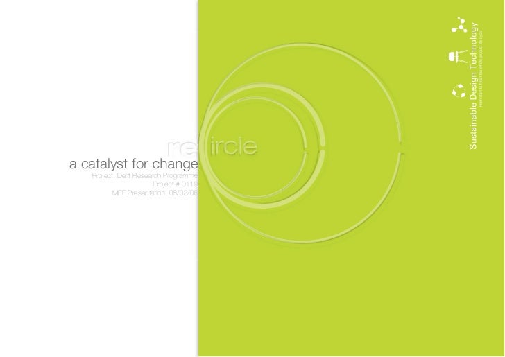 a catalyst for change    Project: Delft Research Programme                         Project # 0119           MFE Presentati...
