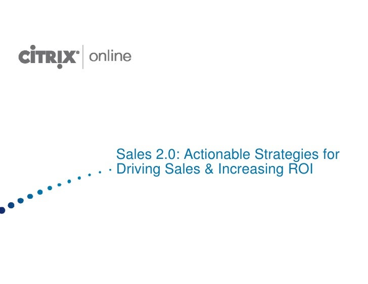 Sales 2.0: Actionable Strategies for Driving Sales & Increasing ROI