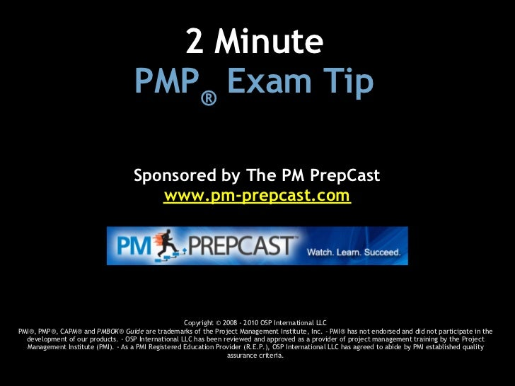 2 Minute                                    PMP® Exam Tip                                    Sponsored by The PM PrepCast...