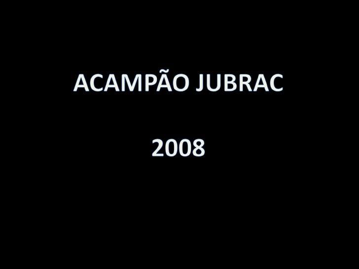 01.2008   AcampãO