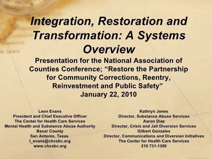 Integration, Restoration and Transformation: A Systems Overview Presentation for the National Association of Counties Conf...