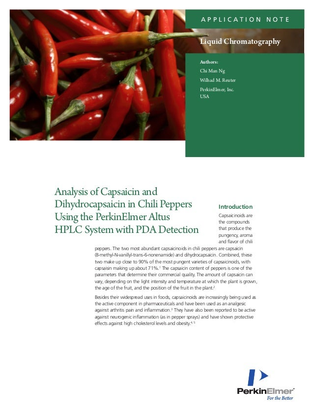hplc analysis of capsaicin Capsaicin and dihydrocapsaicin in capsicums constitute 80 – 90% of the pungent components these compounds are now widely used in medical products and health foods it is known that the capsaicinoids are present in differing amounts in the various parts of the capsicum fruit.