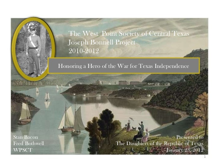 The West  Point Society of Central Texas Joseph Bonnell Project  2010-2012 Stan Bacon Fred Bothwell WPSCT Honoring a Hero ...