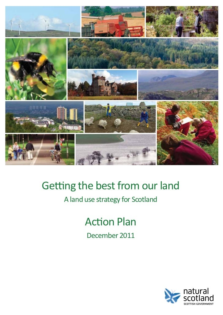Getting the best from our land    A land use strategy for Scotland           Action Plan           December 2011