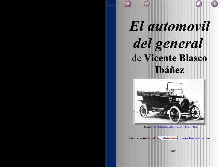 El automovil del general   de  Vicente Blasco Ibáñez www.interlectores.com 2008 Imagen:  www.biografiasyvidas.com/.../ford...