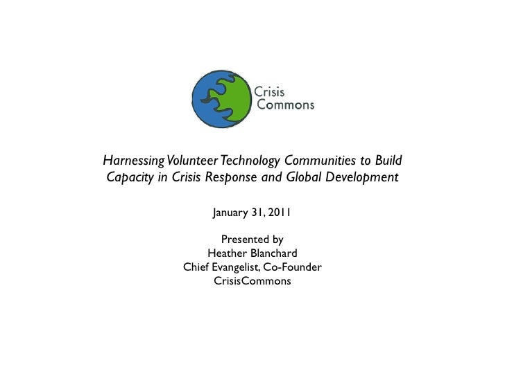 Harnessing Volunteer Technology Communities to BuildCapacity in Crisis Response and Global Development                   J...