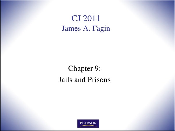 CJ 2011 James A. Fagin   Chapter 9:Jails and Prisons