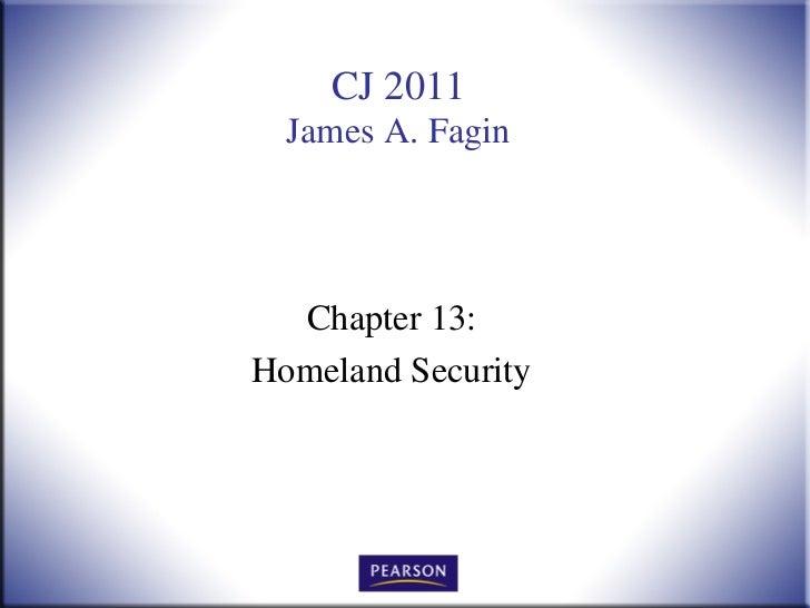 CJ 2011  James A. Fagin  Chapter 13:Homeland Security