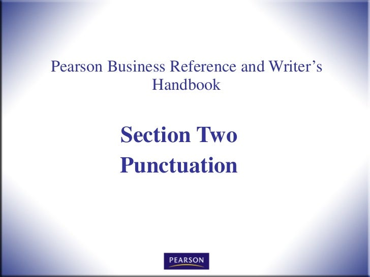 Pearson Business Reference and Writer's Handbook Section Two Punctuation