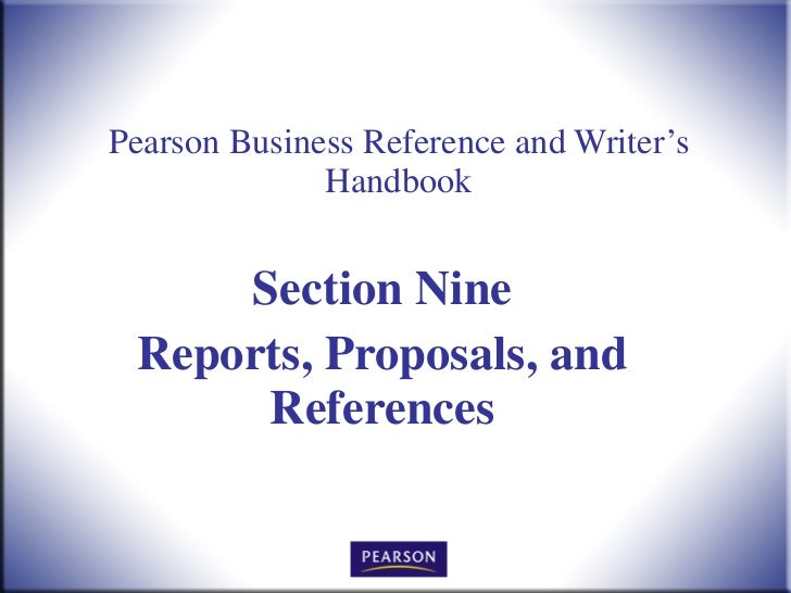 Pearson Business Reference and Writer's Handbook Section Nine Reports, Proposals, and References