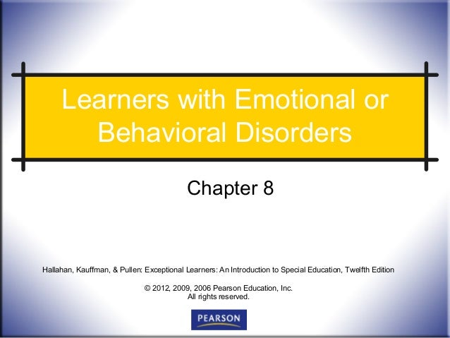Learners with Emotional or       Behavioral Disorders                                          Chapter 8Hallahan, Kauffman...