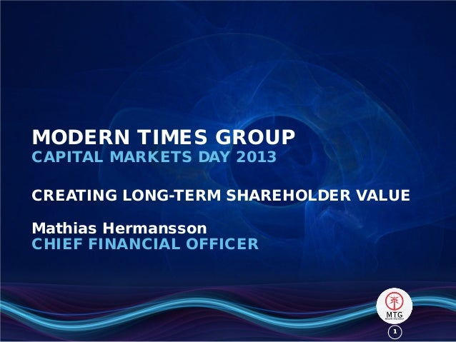 11MODERN TIMES GROUPCAPITAL MARKETS DAY 2013CREATING LONG-TERM SHAREHOLDER VALUEMathias HermanssonCHIEF FINANCIAL OFFICER
