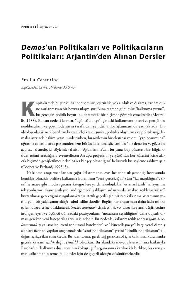 Praksis 13   | Sayfa:193-207Demos'un Politikaları ve PolitikacılarınPolitikaları: Arjantin'den Alınan DerslerE m i l i a C...